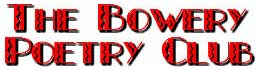 A Power Point in the Poetic Universe!  - Click and go to: www.bowerypoetry.com -