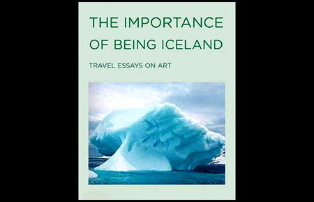 The Importance Of Being Iceland - Poet and post-punk heroine Eileen Myles new book is an ephemeral reflect of her recent travels to Iceland. - Click Here To Order at Amazon.com!
