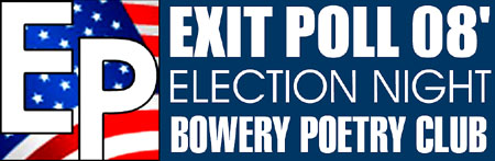 Exit Poll 08' Party at The BPC! - You Too can weigh in, check out and learn about it all! Just Click Here!