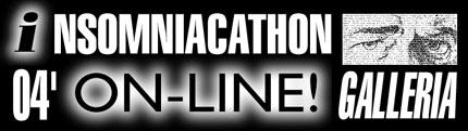 Click Here to Enter The Galleria at Insomniacathon 04' On-Line!