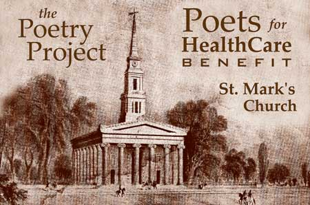 The Poetry Project is pleased to host Poets for Health Care at St. Mark's Church on Nov. 10th - Click Here To Learn More!