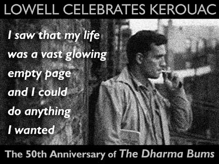 Lowell Celebrates Kerouac Festival! - 50th Anniversary of The Dharma Bums - Click Here To Learn More About the LCK Festival!