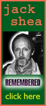 Jack Shea - Filmmaker, Poet, Songwriter, Friend.  - Click Here for More -