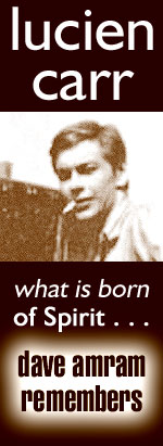 "On April 9th, Dave Amram attended a final farewell to his old friend Lucien Carr, Read Dave's warm reflect of Lucien and his reverberation of the timeless truth of that living ""Now"" is always the right time. - Click Here to read, ""What is Born of Spirit is Spirit."" -"