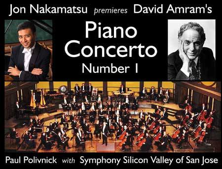"World Premiere of David Amram Piano Concerto No. 1- ""Three Songs: A Concerto for Piano and Orchestra"" featuring Pianist Jon Nakamatsu with Symphony Silicon Valley of San Jose took place on Jan. 15th. Click Here for San Jose Mercury News Reporter, Richard Scheinin report from the Premiere!"