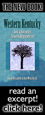 "A True Tale of a Tall Trip. - Click Here To Read an Excerpt from the Sarah Elizabeth & Ron Whitehead book ""Western Kentucky: Lost & Forgotten, Found & Remembered"""