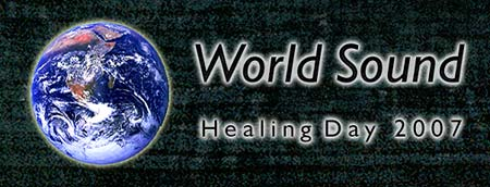 "World Sound Healing Day ""The Sound Heard Around the World"" - Click Here to Learn More about this Global Sonic Event!"